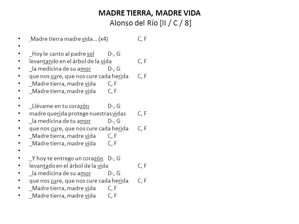 MADRE TIERRA, MADRE VIDA Alonso del Río [II / C / 8]